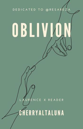 Oblivion (Laurence x Reader) [HOLD]