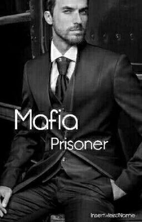 Mafia Prisoner by InsertWeirdName
