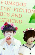 Eunkook Fanfiction BTS And Gfriend by 1onna236