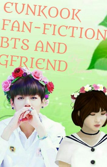 Eunkook Fanfiction BTS And Gfriend