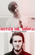 Notice me, senpai.  [dalasito&pewdiepie] by pambisitostyle