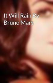 It Will Rain By Bruno Mars by RocketToMars