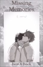 Missing Memories ~ Root A {IwaOi} by 21phanfics