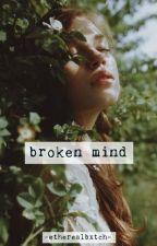 Broken Mind   ✔️ by Snowyowl056