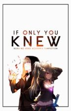 If Only You Knew (Boku No Hero Academia FanFiction) by JanArceus