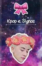 Signos & Kpop✨ by moonyug