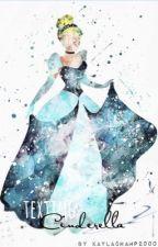 Texting Cinderella {#Wattys2016} by KaylaChamp2000