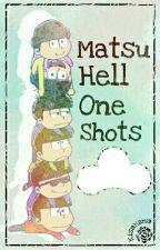 Matsu Hell One-Shots by KisaHana