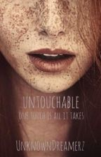 Untouchable by UnknownDreamerz
