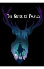 The Sister Of Prongs by dobbylover34