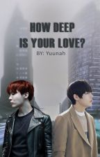 HOW DEEP IS YOUR LOVE? [Vhope] by BTShipperforevah