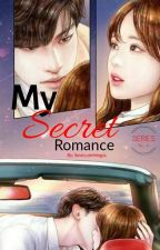 My Secret Romance (Series No. 4) by ilovecutethingss