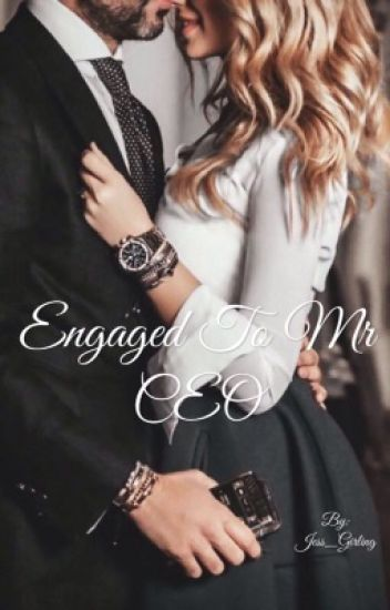 Engaged to Mr CEO {Wattys 2017}