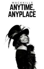 Anytime, Anyplace//JJ&MC  by mackkills