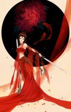 [Mã-Yết]Hoàng hậu bá đạo by nuocmatkomau