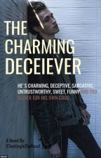The Charming Deceiver(Wattys2016) {DISCONTINUED} by XTwirlingInTheRainX