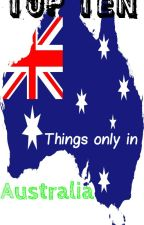 Top ten things only in Australia by Horses113