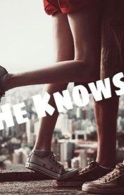 He Knows. by CutestTwatOnTheBlock