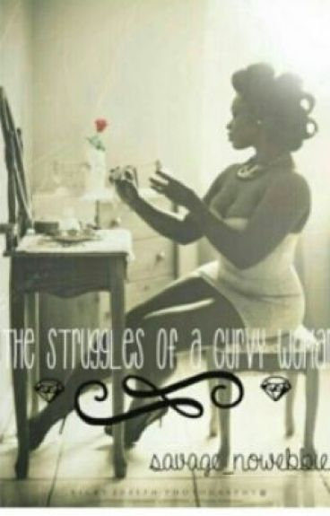 The Struggles Of A Curvy Woman