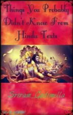 Things You Probably Dont Know from Hindu Texts by Sriram_Gudimella