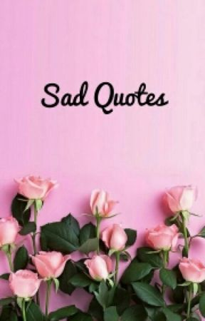 Sad Quotes by 95_liners