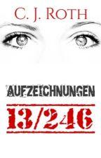 Aufzeichnungen 13/246 by Cherrielein