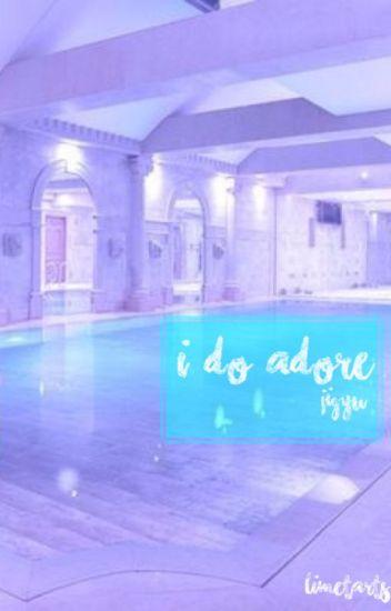 i do adore (you) // jigyu