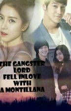 The Gangster Lord Fell Inlove With A Montillana by heyheartstring16