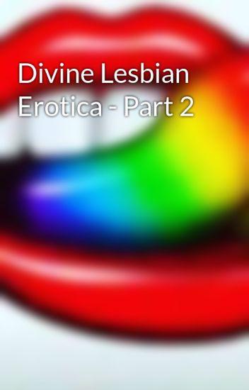 Divine Lesbian Erotica - Part 2