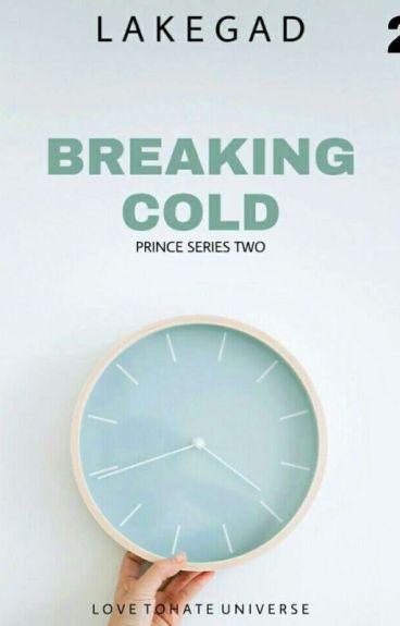 Breaking Cold ( Prince Series) Series 2