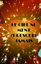 Le Ciel Ne Ment (Presque) Jamais by carinecauteure