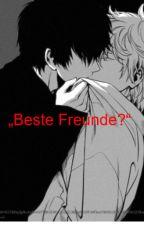 'Beste Freunde?' by unbekannttx3