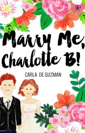 [PUBLISHED] Marry Me, Charlotte B! by C_deguzman