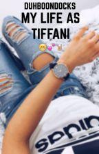 My Life as Tiffani// UPDATE BOOK  by duhboondocks