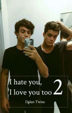 I Hate You,I Love You Too 2 || Dolan Twins by _ellie02_