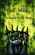 Five Wishes And The Prophecy of The Prince  by FaranKiani