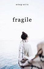 Fragile by adagietto
