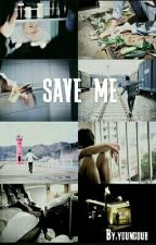 SAVE ME: BTS fanfic by iloveyoulykexo