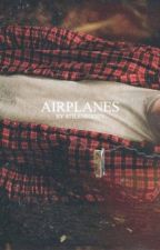 Airplanes • Stydia by stilesroden