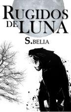 Rugidos de luna (LUNA #2) by SBelier