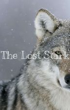 ~The Lost Stark~ A Game Of Thrones Fanfic by jinsrobyn