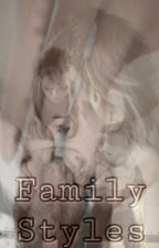 Family Styles [H.S] (2° Livro) by fouis_