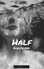 Half Girlfriend by GoGirl_25