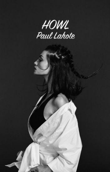Howl • Paul Lahote