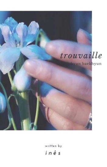 Trouvaille » Byun Baekhyun (Hiatus)