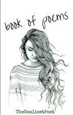 Book Of Poems by TheGoaliestPoet