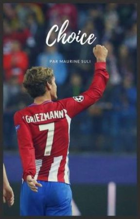 Choice || griezmann by MaurineSuli