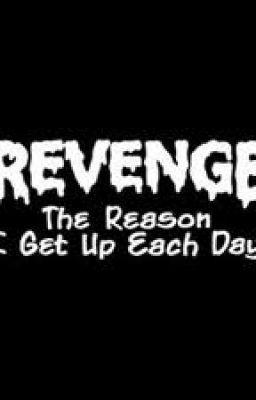 THE REVENGE!