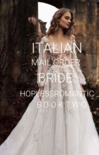 Italian Mail Order Bride #2 in OFW series  by hoplessromantic_