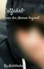 Entführt-Wenn der Horror beginnt by _Cutie_1